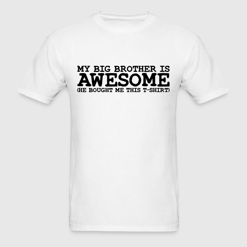my big brother is awesome T-SHIRT - Men's T-Shirt