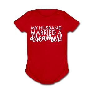 My Husband Married a Dreamer - Short Sleeve Baby Bodysuit