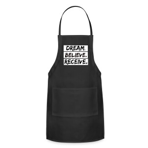 Dream. Believe. Receive.  - Adjustable Apron