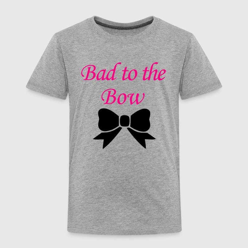Bad to the Bow 2 Baby & Toddler Shirts - Toddler Premium T-Shirt