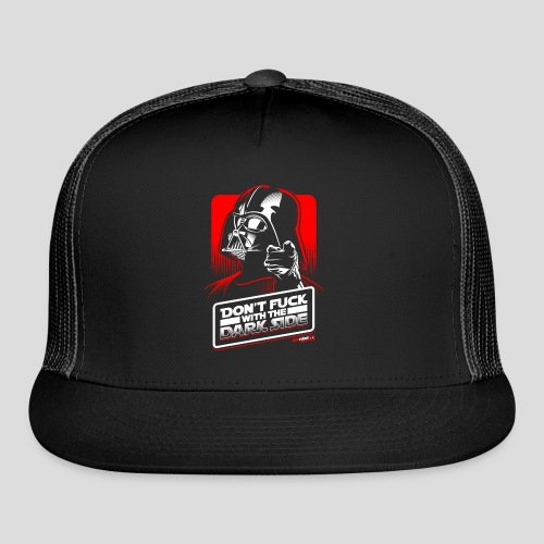 Star Wars: Don't Fuck with the Dark Side - Trucker Cap