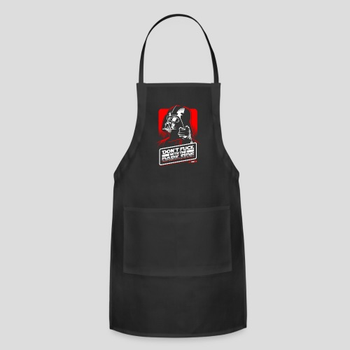 Star Wars: Don't Fuck with the Dark Side - Adjustable Apron