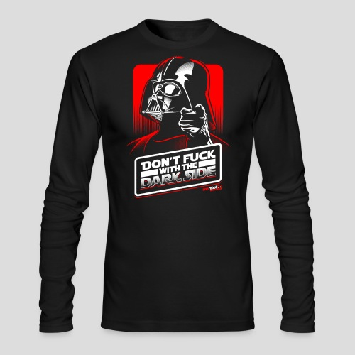 Star Wars: Don't Fuck with the Dark Side - Men's Long Sleeve T-Shirt by Next Level