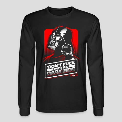 Star Wars: Don't Fuck with the Dark Side - Men's Long Sleeve T-Shirt