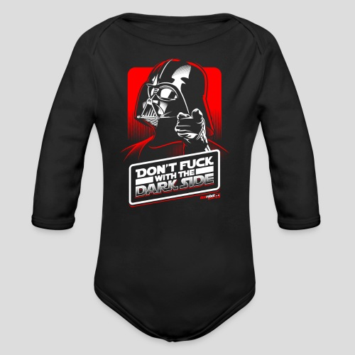 Star Wars: Don't Fuck with the Dark Side - Organic Long Sleeve Baby Bodysuit