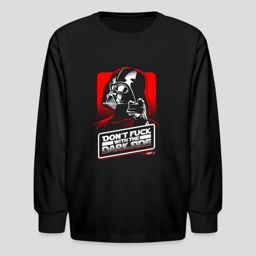 Star Wars: Don't Fuck with the Dark Side - Kids' Long Sleeve T-Shirt