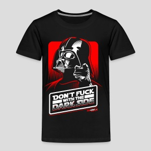 Star Wars: Don't Fuck with the Dark Side - Toddler Premium T-Shirt