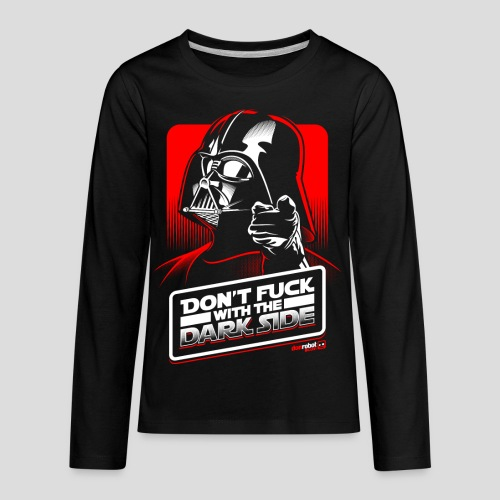 Star Wars: Don't Fuck with the Dark Side - Kids' Premium Long Sleeve T-Shirt