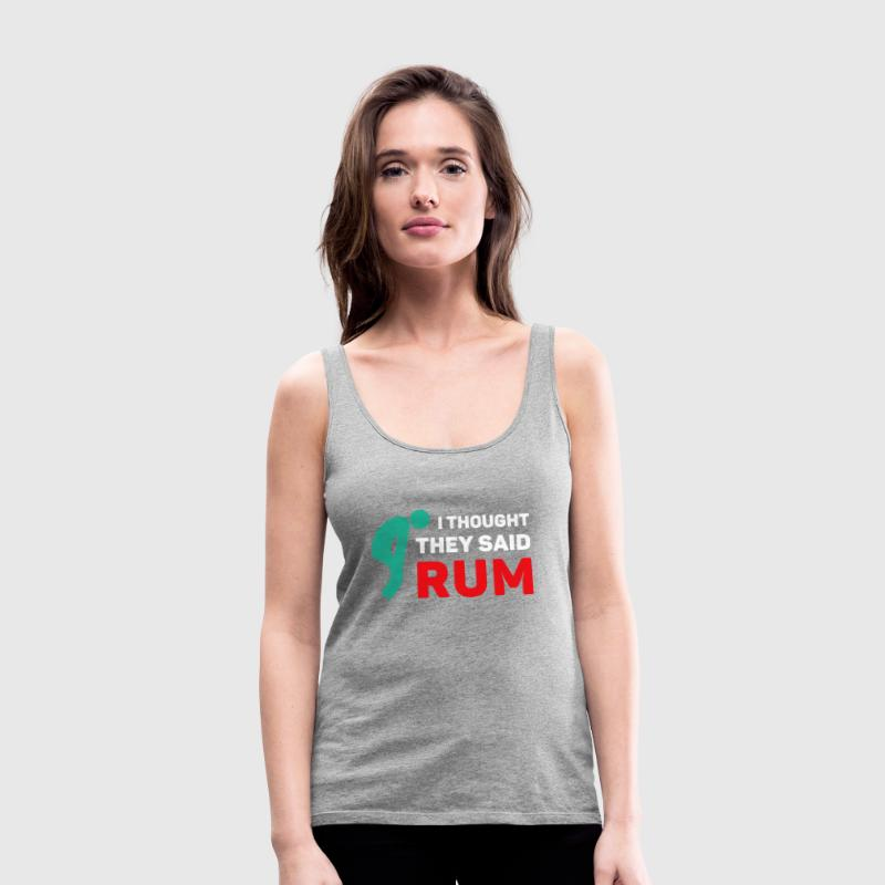 I thought they said rum Crossfit T-shirt Tanks - Women's Premium Tank Top