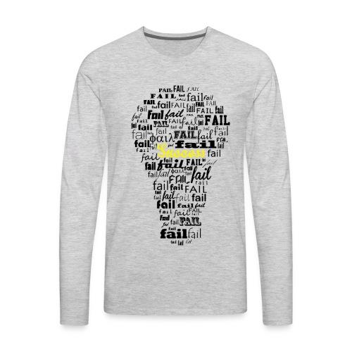 Failure leads to success - Men's Premium Long Sleeve T-Shirt