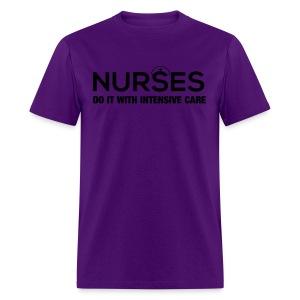 Nurses Do it With Intensive Care - Men's T-Shirt