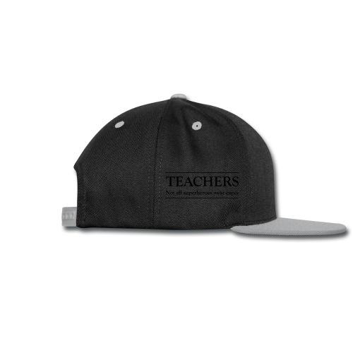 Teacher - Not All Superheroes wear capes - Snap-back Baseball Cap