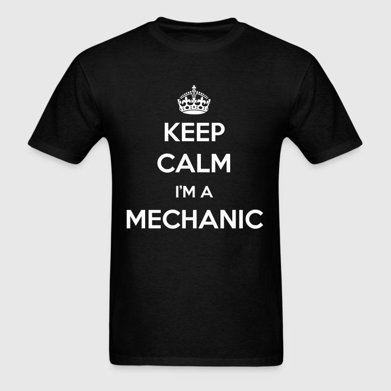 KEEP CALM I'M A MECHANIC - Men's T-Shirt
