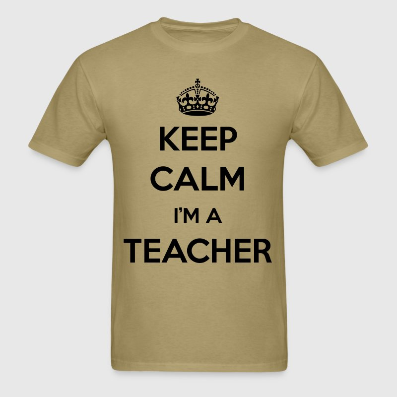 KEEP CALM I'M A TEACHER - Men's T-Shirt