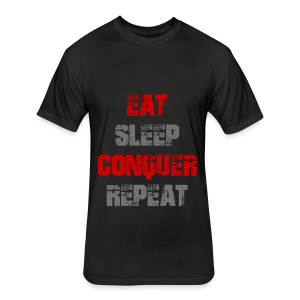 Eat Sleep Conquer Repeat - Fitted Cotton/Poly T-Shirt by Next Level