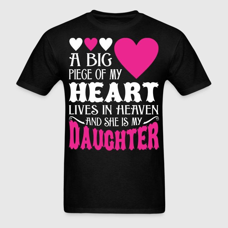 My Heart Lives In Heaven And She Is My Daughter - Men's T-Shirt