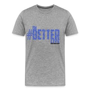 #ImBetterLive Men's LongSleeve - Men's Premium T-Shirt