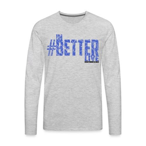 #ImBetterLive Men's LongSleeve - Men's Premium Long Sleeve T-Shirt