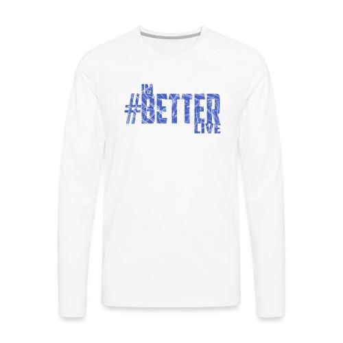 #ImBetterLive Men's Baseball Tee - Men's Premium Long Sleeve T-Shirt