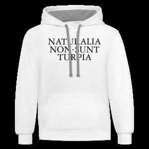 Naturalia Non Sunt Turpia S-5X T-Shirt - Contrast Hoodie
