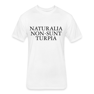 Naturalia Non Sunt Turpia S-5X T-Shirt - Fitted Cotton/Poly T-Shirt by Next Level