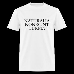 Naturalia Non Sunt Turpia S-5X T-Shirt - Men's T-Shirt