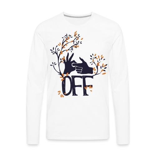 F*CK OFF - Men's Premium Long Sleeve T-Shirt