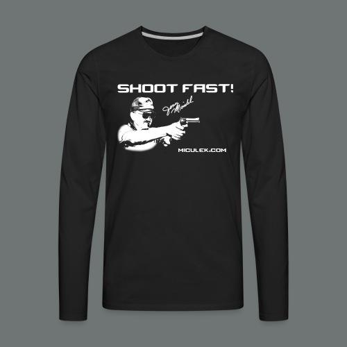 Shoot Fast! Jerry Miculek signature T-Shirt - Men's Premium Long Sleeve T-Shirt