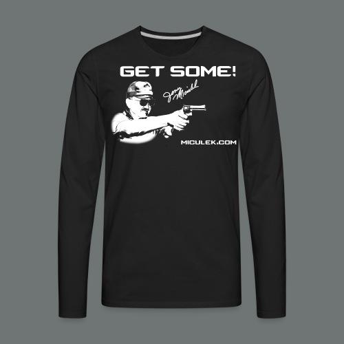 GET SOME! Jerry Miculek signature T-shirt - Men's Premium Long Sleeve T-Shirt