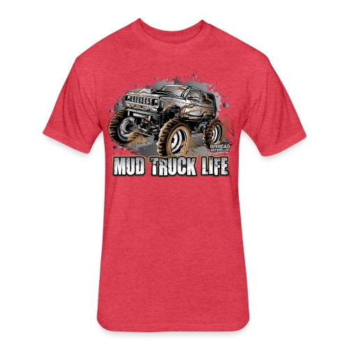 Mud Truck Life - Fitted Cotton/Poly T-Shirt by Next Level