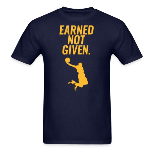 Earned Not Given - Lebron James - Men's T-Shirt