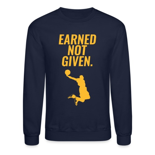 Earned Not Given - Lebron James - Crewneck Sweatshirt