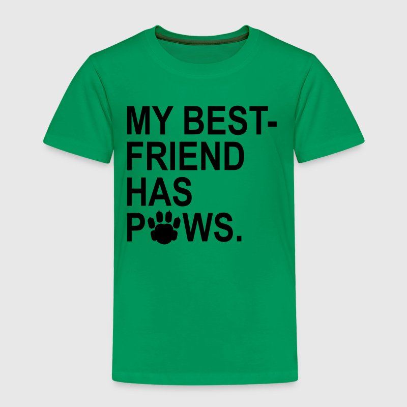 My Best Friend Has Paws Baby & Toddler Shirts - Toddler Premium T-Shirt