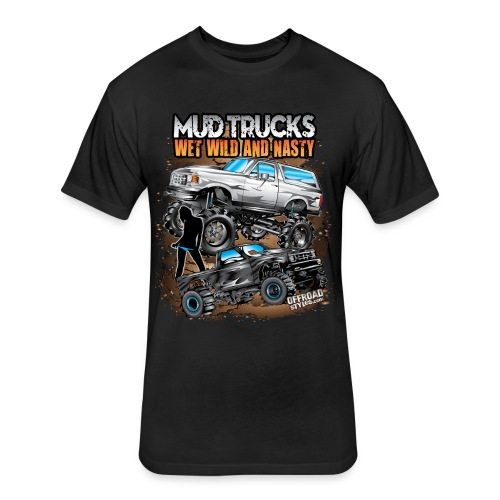 Mud Truck Wet Wild Nasty - Fitted Cotton/Poly T-Shirt by Next Level
