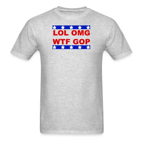 LOL OMG WTF GOP Tee Shirt-Gray - Men's T-Shirt
