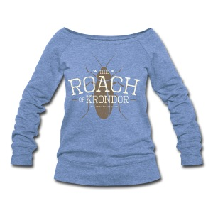 Roach of Krondor Women's T Shirt - Women's Wideneck Sweatshirt
