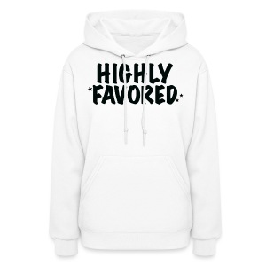 Highly Favored - Women's Hoodie