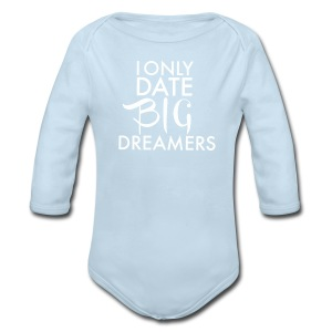 I Only Date Big Dreamers - Long Sleeve Baby Bodysuit