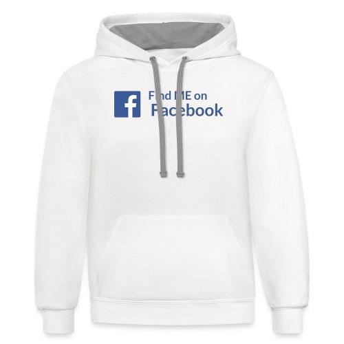 Find Me on Facebook - Contrast Hoodie