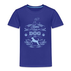 Home_Dog - Toddler Premium T-Shirt