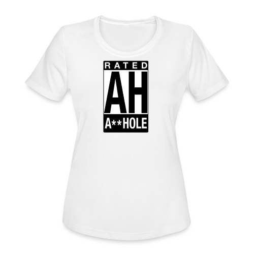 Rated Tee - A-hole - Women's Moisture Wicking Performance T-Shirt