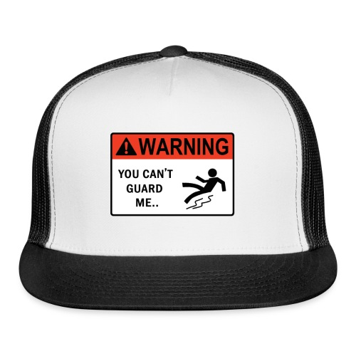 'You Can't Guard Me..' Tee - Trucker Cap