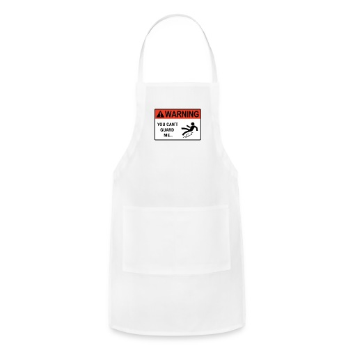 'You Can't Guard Me..' Tee - Adjustable Apron