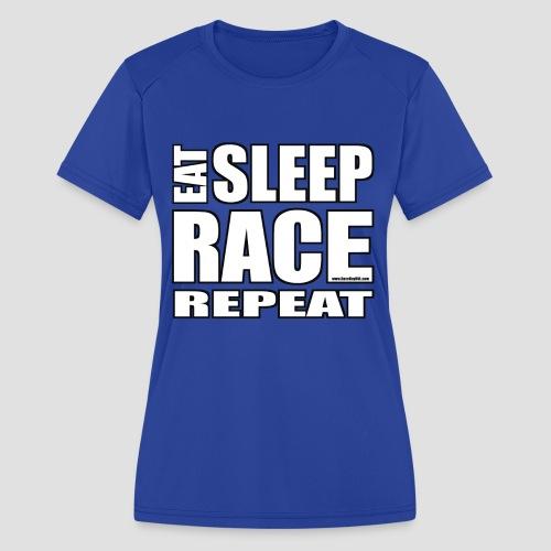 Eat Sleep Race Repeat T-Shirt - Women's Moisture Wicking Performance T-Shirt