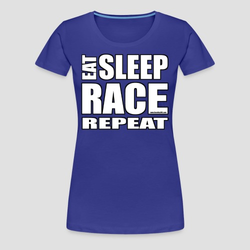 Eat Sleep Race Repeat T-Shirt - Women's Premium T-Shirt