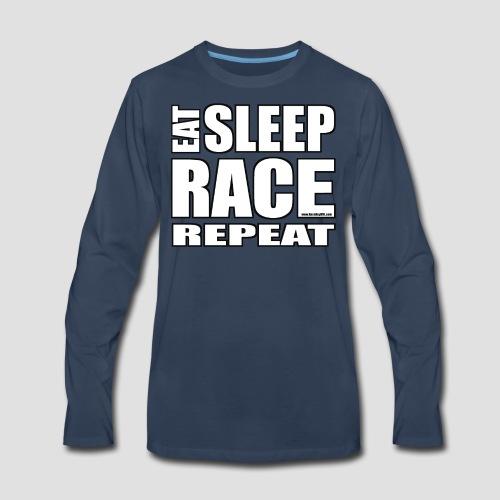 Eat Sleep Race Repeat T-Shirt - Men's Premium Long Sleeve T-Shirt