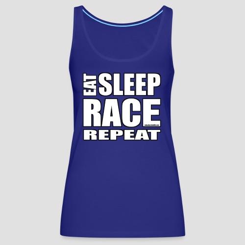 Eat Sleep Race Repeat T-Shirt - Women's Premium Tank Top