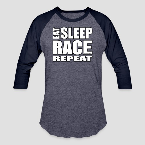 Eat Sleep Race Repeat T-Shirt - Baseball T-Shirt