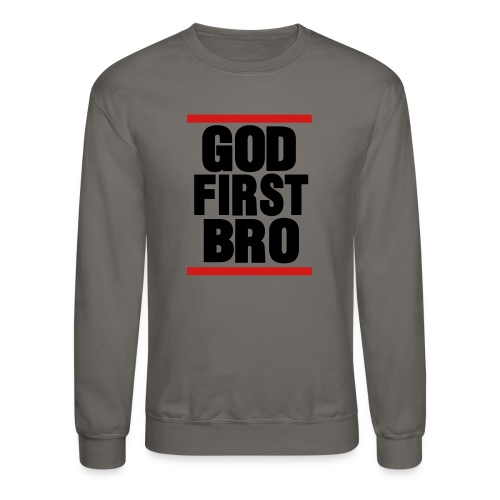God First Bro - Crewneck Sweatshirt