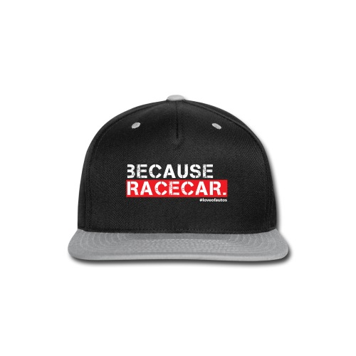 Because Racecar. | Mens - Snap-back Baseball Cap